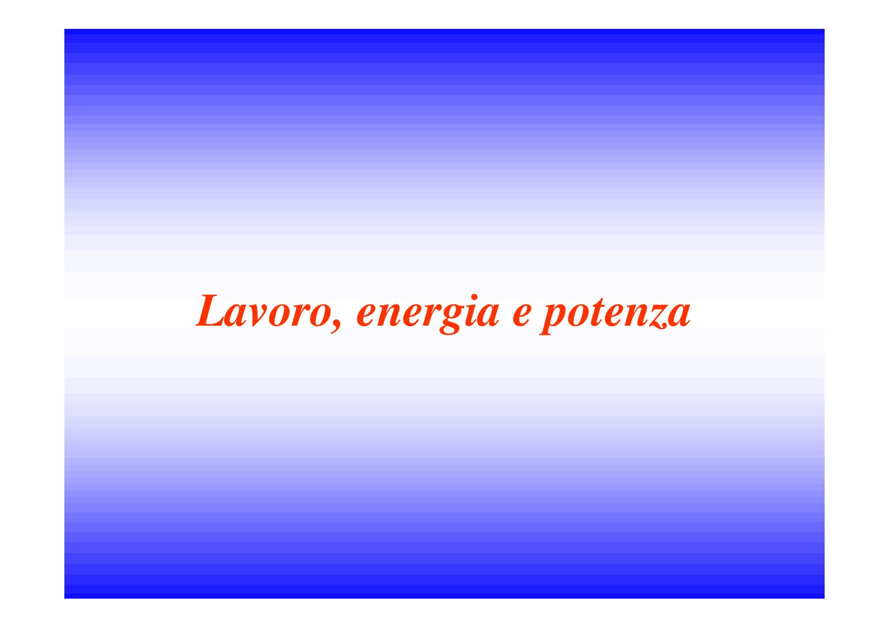 Lavoro, energia meccanica e potenza