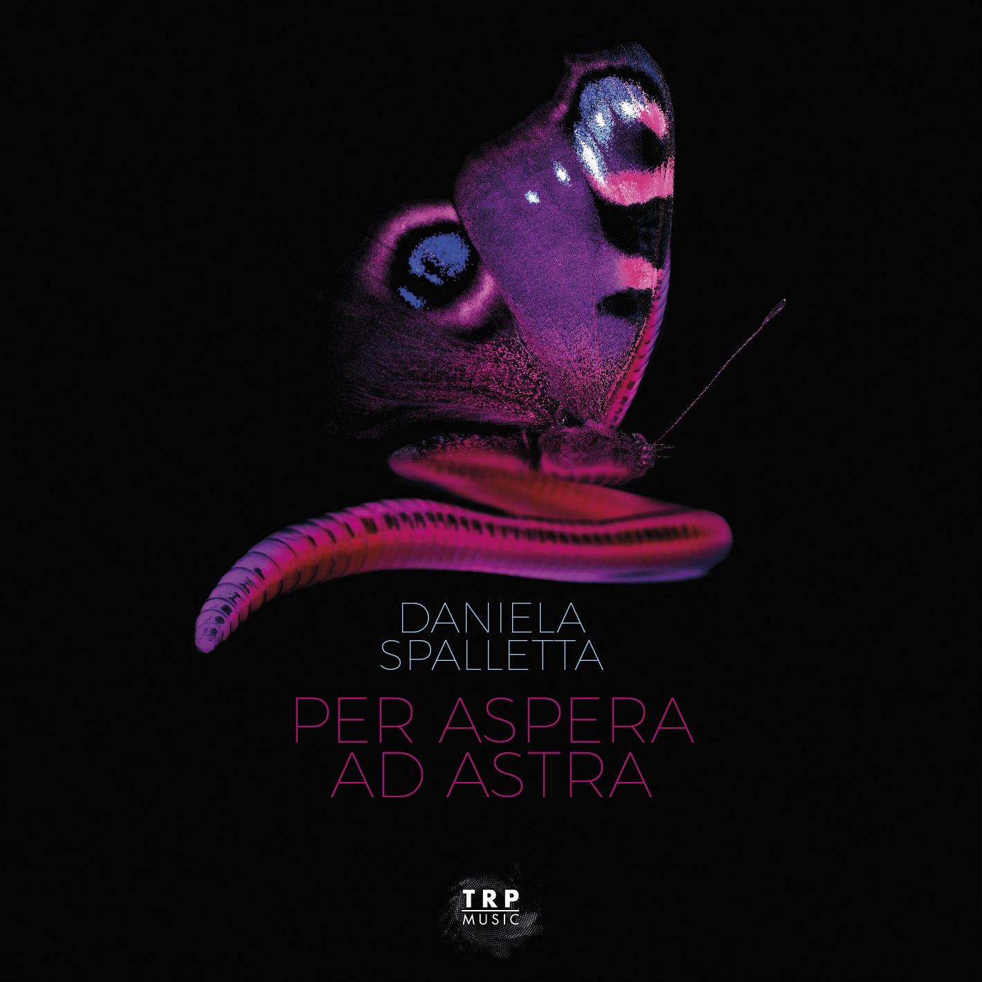 Daniela Spalletta PER ASPERA AD ASTRA