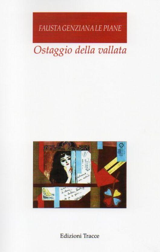 Su tre poesie di Ostaggio della vallata di Fausta Le Piane