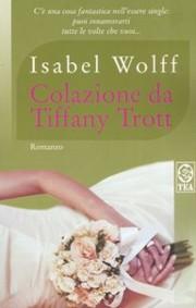 Colazione da Tiffany Trott – Isabel Wolff