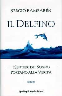 Il Delfino di Sergio Bambarén ─Sperling & Kupfer Editori
