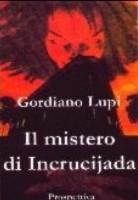 Il mistero di Incrucijada di Gordiano Lupi
