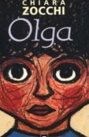 """""""Olga"""" di Chiara Zocchi"""
