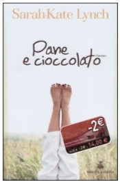Pane e cioccolato di Sarah Kate Lynch