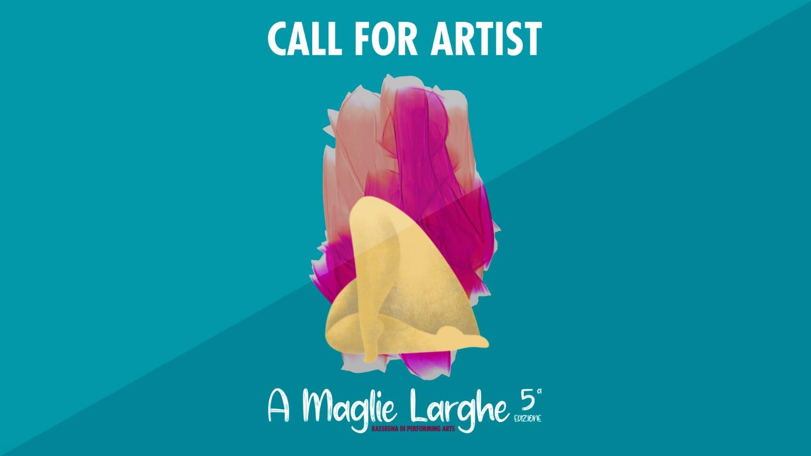 5 edizione della rassegna di performing art  A Maglie Larghe
