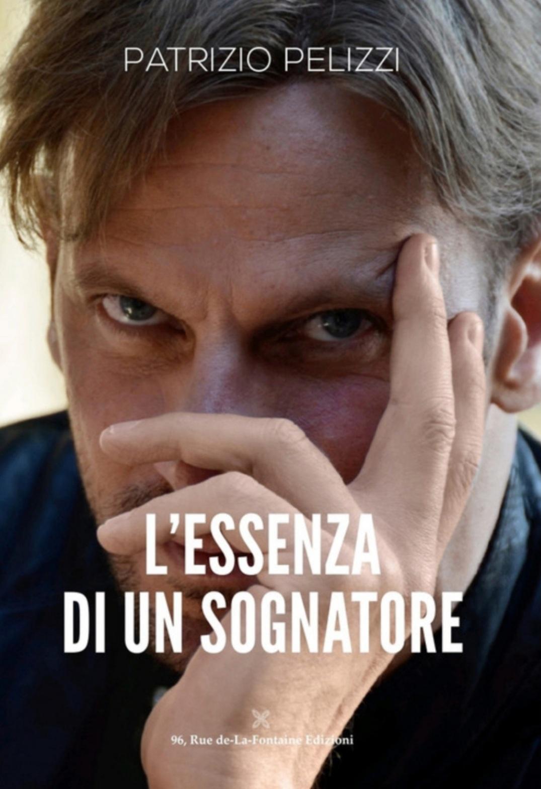 Patrizio Pelizzi presenta L'essenza di un sognatore