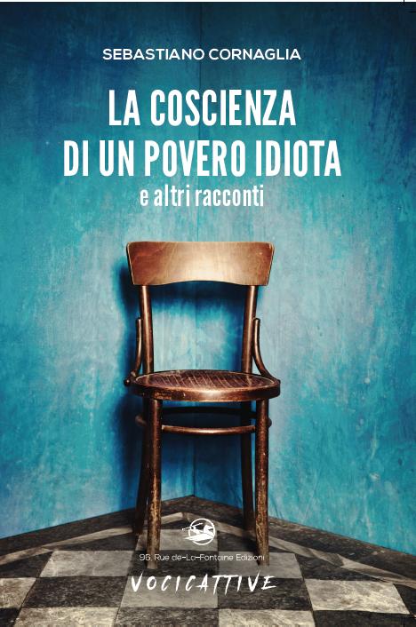 Nino Cornaglia presenta La coscienza di un povero idiota