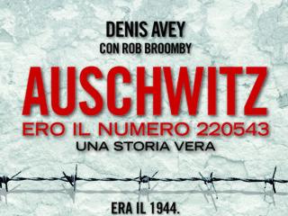 Auschwitz. Ero il numero 220543 di Denis Avey