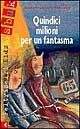 Quindici milioni per un fantasma<br>  di Jean François Ménard ─ Giangiacomo Feltrinelli Editore
